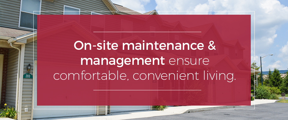 On-site maintenance and management ensure comfortable, convenient living.