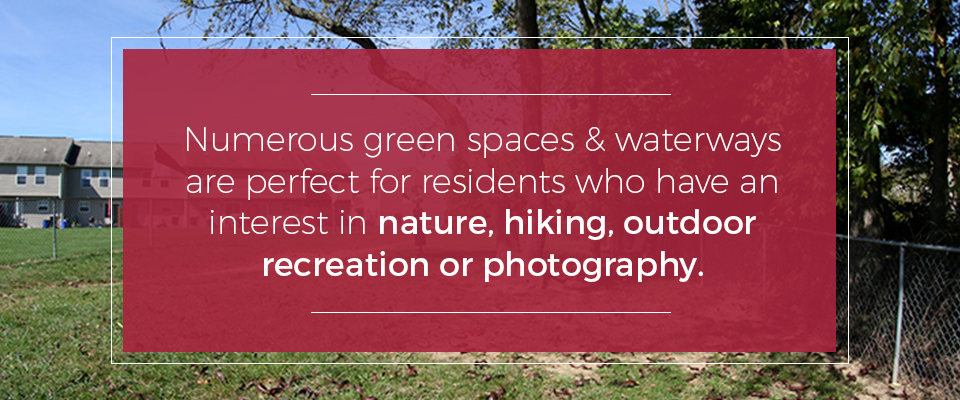 Green spaces and waterways are perfect for residents who have an interest in nature, hiking, outdoor recreation or photography.