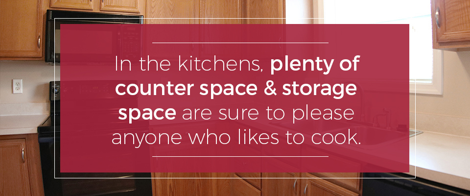 In the kitchens, plenty of counter and storage space are sure to please anyone who likes to cook.