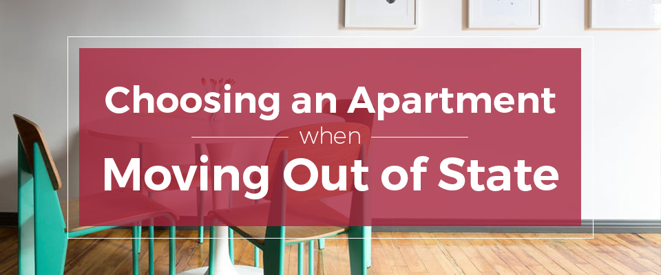 Choosing an Apartment when Moving Out of State