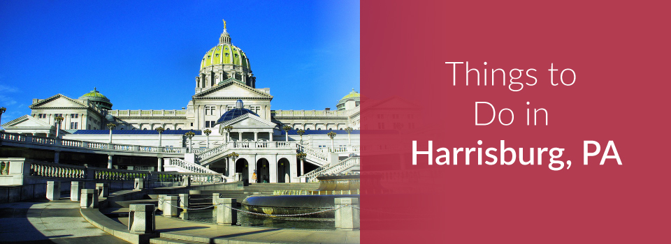 Things to Do In Harrisburg PA