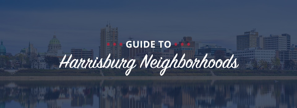 Guide to Harrisburg neighborhoods
