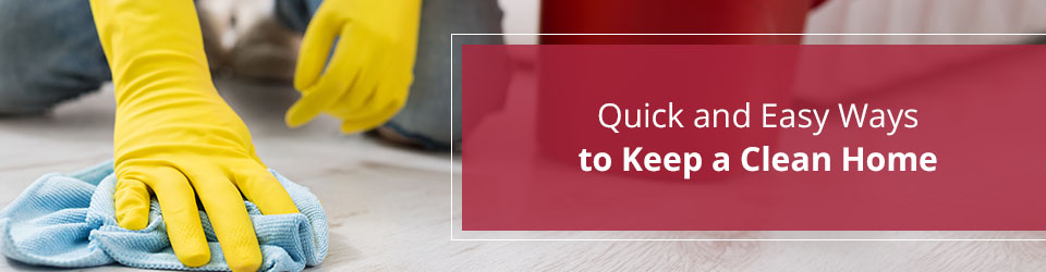 quick and easy ways to keep a clean home