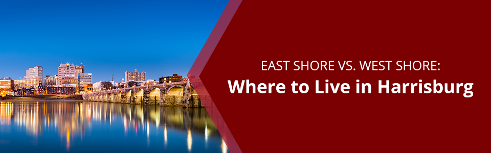 East Shore vs. West Shore: Where to Live in Harrisburg