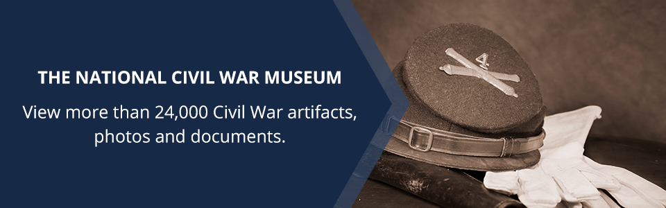 The National Civil War Museum: View more than 24,000 Civil War artifacts, photos and documents.