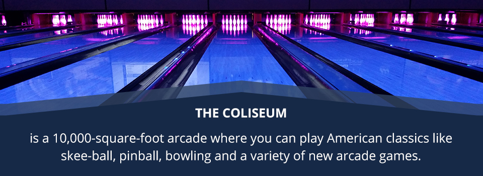 The Coliseum is a 10,000-square-foot arcade where you can play American classics like skee-ball, pinball, bowling and a variety of new arcade games.