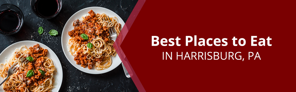 Best Places to Eat in Harrisburg, PA