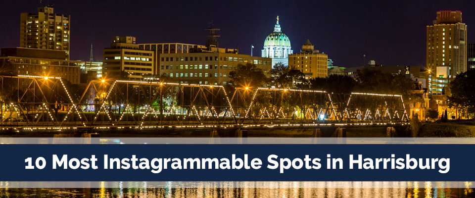 10 Most Instagrammable Spots in Harrisburg