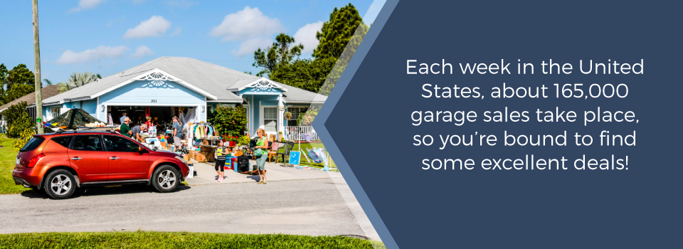 Each week about 165,000 garage sales happen in the US.