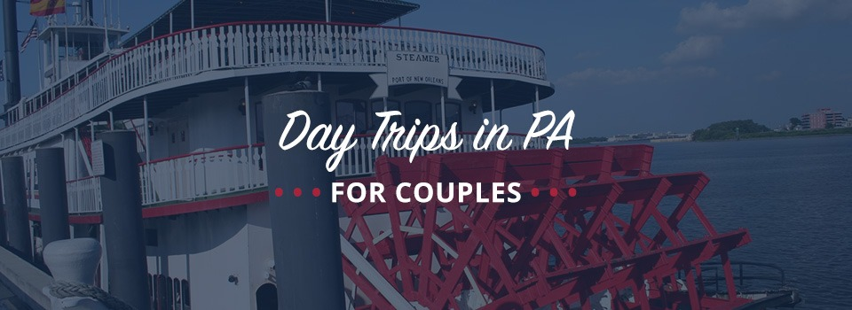 Day trips for couples to take in PA