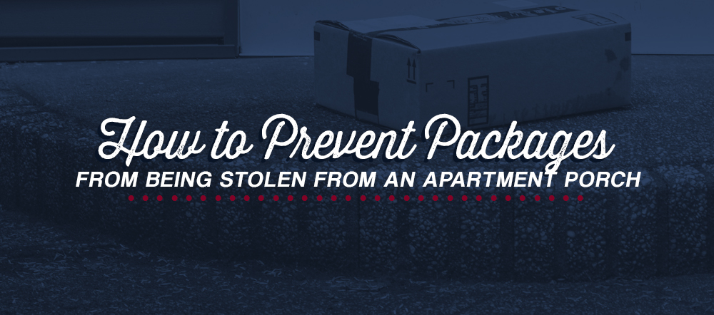 How to Prevent Packages from Being Stolen from an Apartment Porch