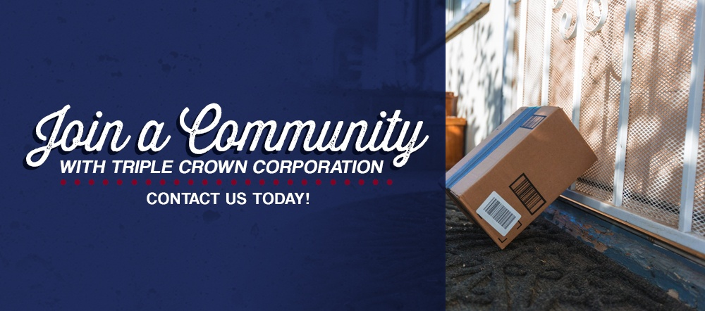 Join a Community With Triple Crown Corporation