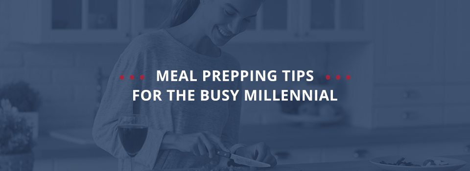 Meal Prepping Tips for the Busy Millennial