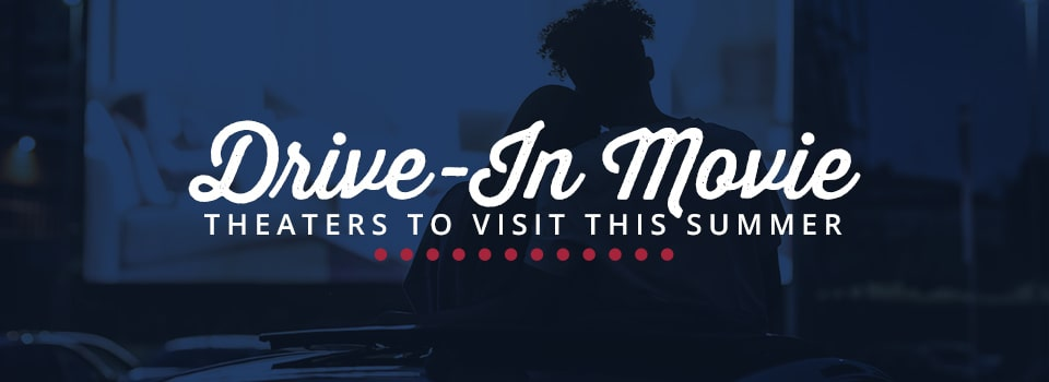 Drive-In Movie Theaters to Visit This Summer