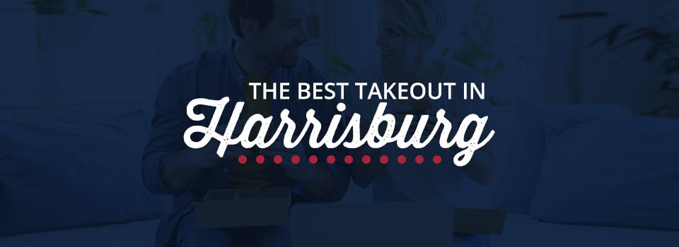 The Best Takeout in Harrisburg